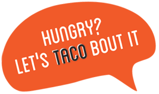 Hungry? Let's Taco Bout